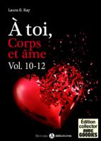 Download and Read Online À toi, corps et âme - Vol. 10-12