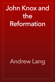 John Knox and the Reformation book