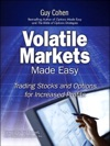 Volatile Markets Made Easy Trading Stocks And Options For Increased Profits
