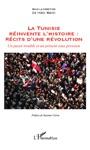La Tunisie Rinvente Lhistoire  Rcits Dune Rvolution