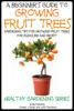 Dueep Jyot Singh & John Davidson - A Beginner's Guide to Growing Fruit Trees grafismos