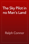 The Sky Pilot In No Mans Land