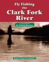 Fly Fishing The Clark Fork River