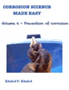 Corrosion Science Made Easy Volume 6 Prevention Of Corrosion