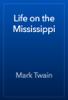 Mark Twain - Life on the Mississippi  artwork