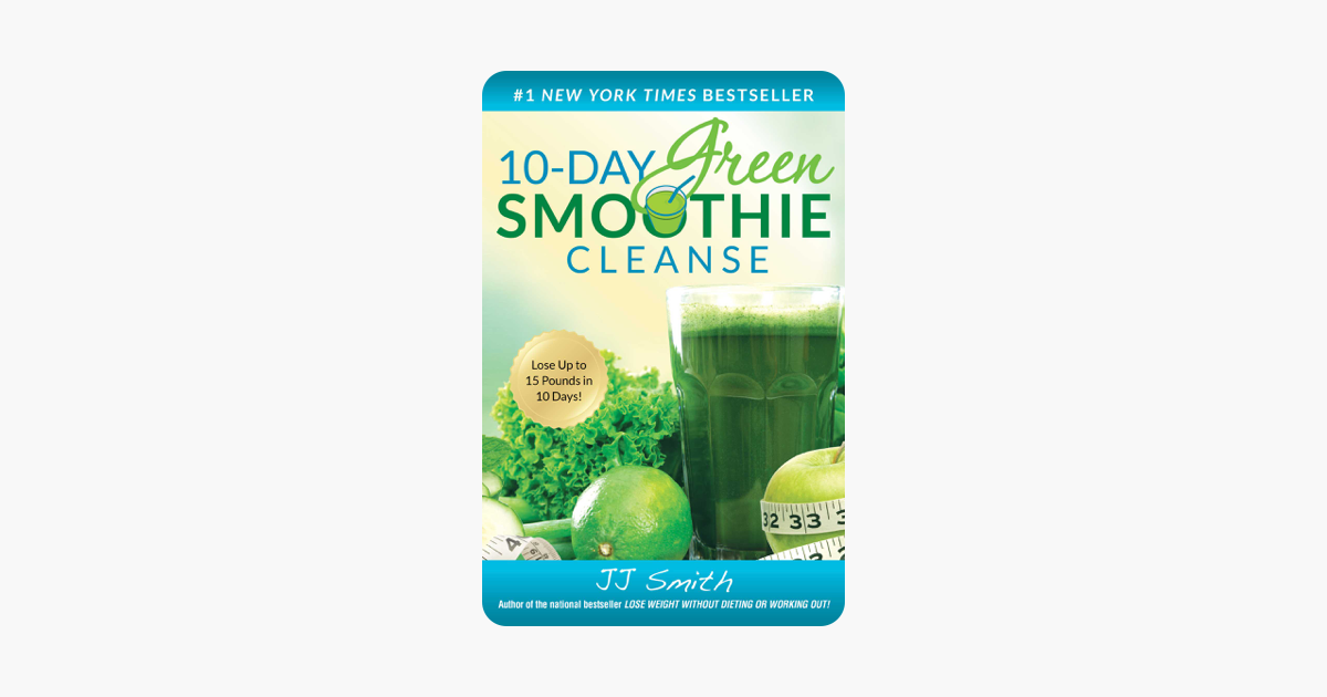 10-Day Green Smoothie Cleanse - J.J. Smith