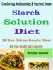 Comforting Nonfattening & Nutrient Dense Starch Solution Diet