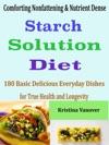 Comforting Nonfattening  Nutrient Dense Starch Solution Diet