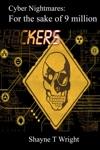 Cyber Nightmares For The Sake Of Nine Million