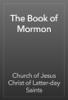 Church of Jesus Christ of Latter-day Saints - The Book of Mormon artwork