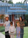 DIVORCE When You Are Caught In The Middle - A Childs Guide