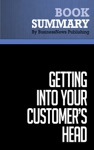 Summary Getting Into Your Customers Head - Kevin Davis