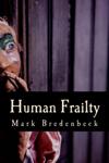Human Frailty, a Detective Mike Bridger Novel