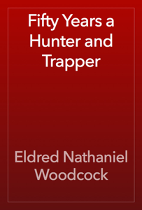 Fifty Years a Hunter and Trapper Book Review