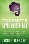 Evernote Unleashed Remember Anything Accomplish Any Goal Get More Done