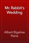 Mr Rabbits Wedding