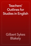 Teachers Outlines For Studies In English