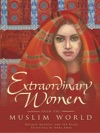 Extraordinary Women From The Muslim World