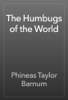 Phineas Taylor Barnum - The Humbugs of the World artwork