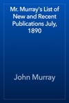 Mr Murrays List Of New And Recent Publications July 1890