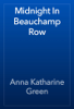 Anna Katharine Green - Midnight In Beauchamp Row artwork