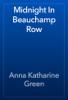 Anna Katharine Green - Midnight In Beauchamp Row artwork
