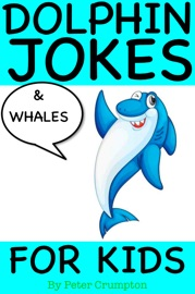 Dolphin and Whale Jokes For Kids - Peter Crumpton