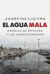 El Agua Mala Crnica De Epecun Y Las Casas Hundidas