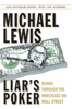 Liar's Poker (25th Anniversary Edition): Rising Through the Wreckage on Wall Street (25th Anniversary Edition) - Michael Lewis