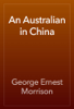 George Ernest Morrison - An Australian in China artwork
