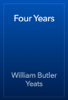 William Butler Yeats - Four Years жЏ'ењ–