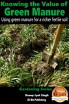 Knowing The Value Of Green Manure Using Green Manure For A Richer Fertile Soil