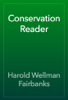 Harold Wellman Fairbanks - Conservation Reader artwork