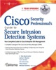 Cisco® Security Professional's Guide to Secure Intrusion Detection Systems