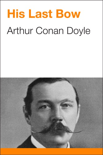 Arthur Conan Doyle - His Last Bow