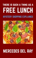 There Is Such A Thing As A Free Lunch: Mystery Shopping Explained