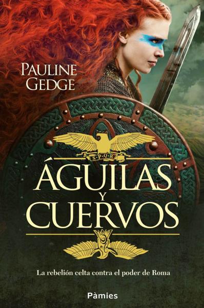 Águilas y cuervos by Pauline Gedge
