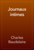 Charles Baudelaire - Journaux intimes artwork