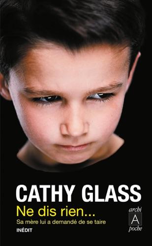 Cathy Glass - Ne dis rien...