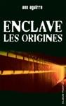 Enclave - Les Origines