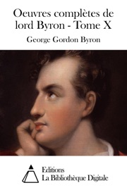OEUVRES COMPLèTES DE LORD BYRON - TOME X