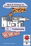 Meat  Potatoes Of Plastic Injection Moulding Explanation  Guides Troubleshooting