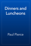 Dinners and Luncheons