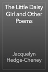 The Little Daisy Girl And Other Poems