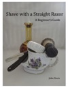 Shave With A Straight Razor A Guide For Beginners