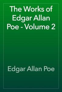 The Works of Edgar Allan Poe - Volume 2