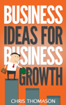 Business Ideas for Business Growth