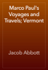 Jacob Abbott - Marco Paul's Voyages and Travels; Vermont artwork