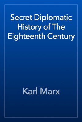 Secret Diplomatic History of The Eighteenth Century