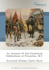 An Account Of The Centennial Celebrations At Princeton NJ